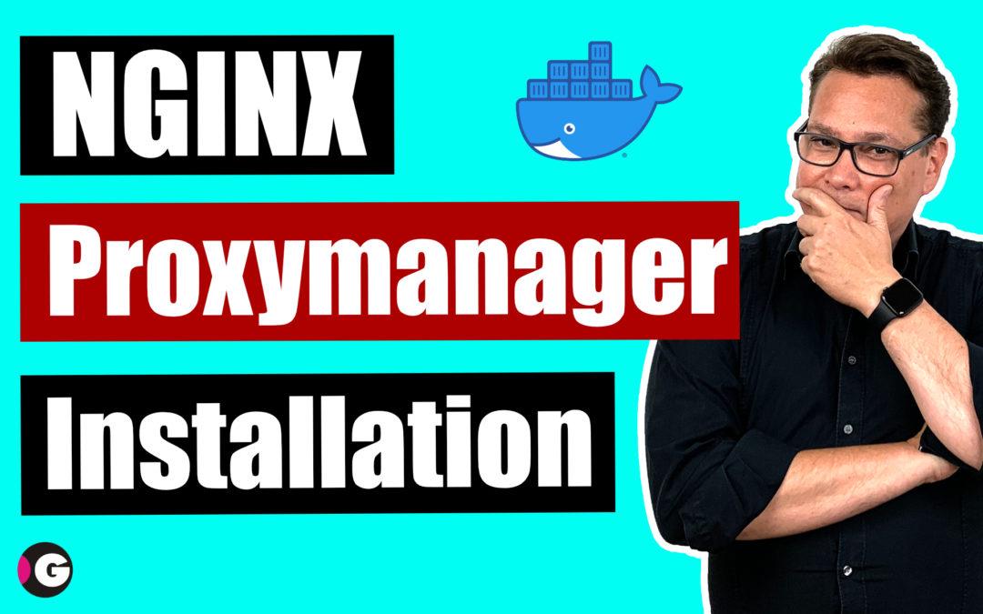 Nginx Proxy Manager unter Docker auf einem Proxmox Server installieren